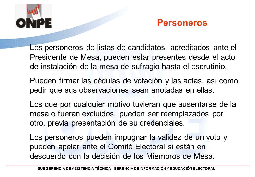 SUBGERENCIA DE ASISTENCIA TÉCNICA - GERENCIA DE INFORMACIÓN Y EDUCACIÓN ELECTORAL Personeros Los personeros de listas de candidatos, acreditados ante