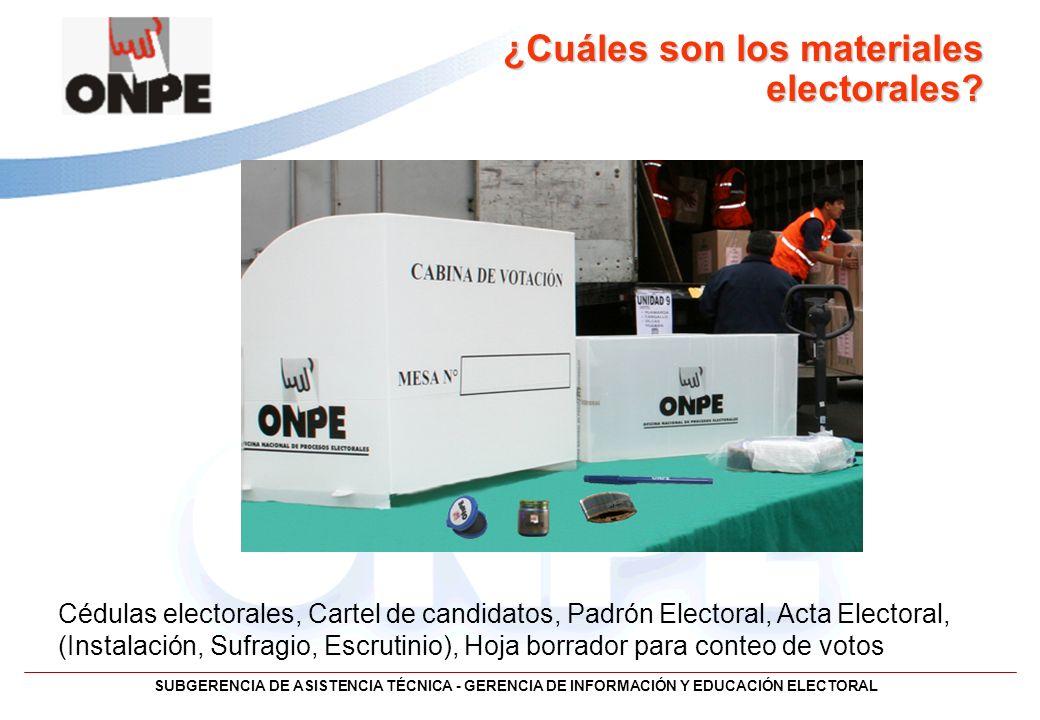 SUBGERENCIA DE ASISTENCIA TÉCNICA - GERENCIA DE INFORMACIÓN Y EDUCACIÓN ELECTORAL ¿Cuáles son los materiales electorales? Cédulas electorales, Cartel
