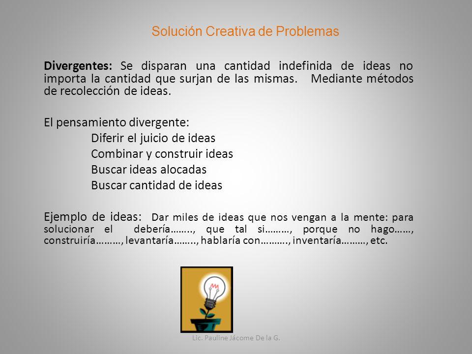 Divergentes: Se disparan una cantidad indefinida de ideas no importa la cantidad que surjan de las mismas. Mediante métodos de recolección de ideas. E