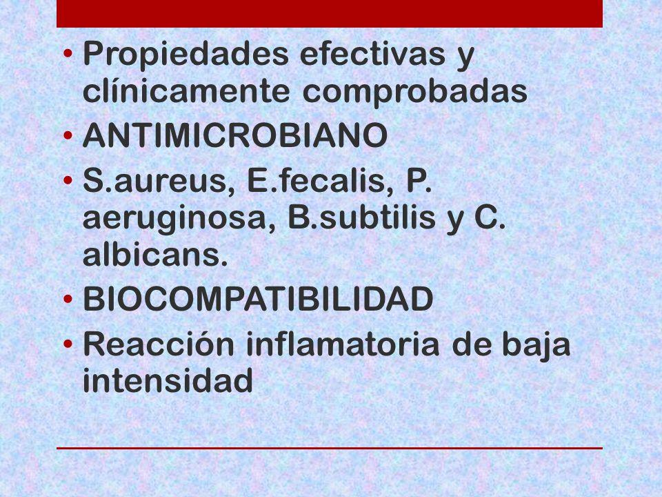Propiedades efectivas y clínicamente comprobadas ANTIMICROBIANO S.aureus, E.fecalis, P. aeruginosa, B.subtilis y C. albicans. BIOCOMPATIBILIDAD Reacci