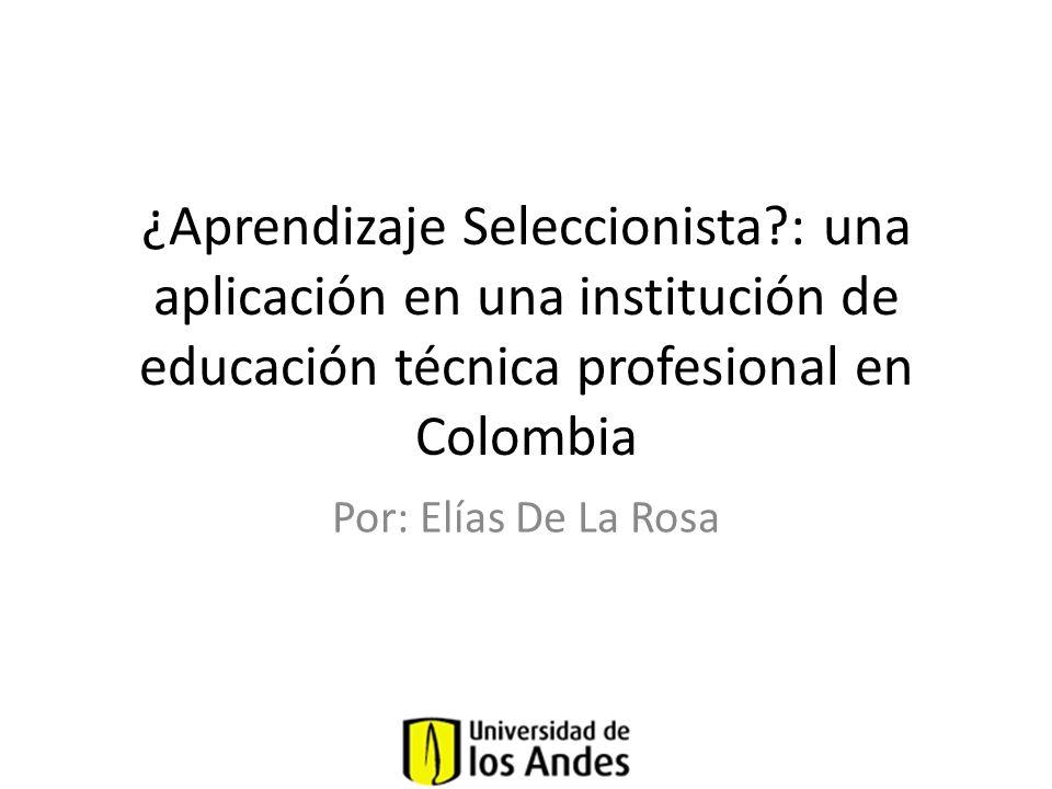 Motivación Educación Técnica en Colombia – Calidad del aprendizaje – Deserción estudiantil – Pertinencia Laboral Educación – Enfoques tradicionales (i.e.