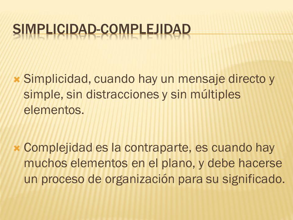 Simplicidad, cuando hay un mensaje directo y simple, sin distracciones y sin múltiples elementos.