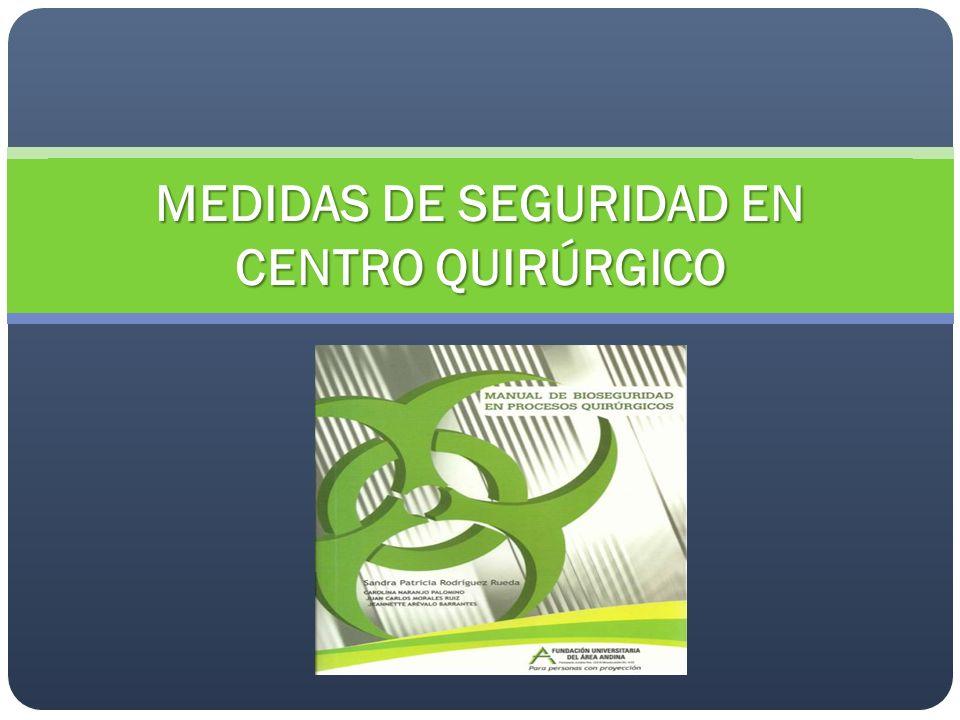 MEDIDAS DE SEGURIDAD EN CENTRO QUIRÚRGICO