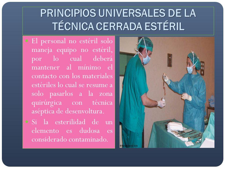 El personal no estéril solo maneja equipo no estéril, por lo cual deberá mantener al mínimo el contacto con los materiales estériles lo cual se resume