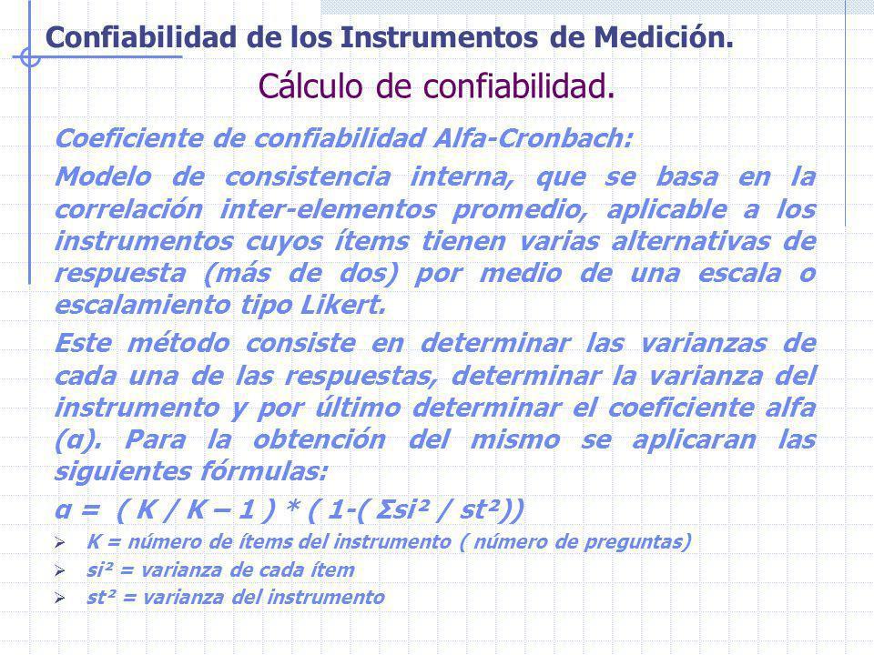 Confiabilidad de los Instrumentos de Medición. Cálculo de confiabilidad. Coeficiente de confiabilidad Alfa-Cronbach: Modelo de consistencia interna, q