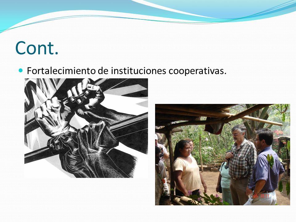 Cont. Fortalecimiento de instituciones cooperativas.