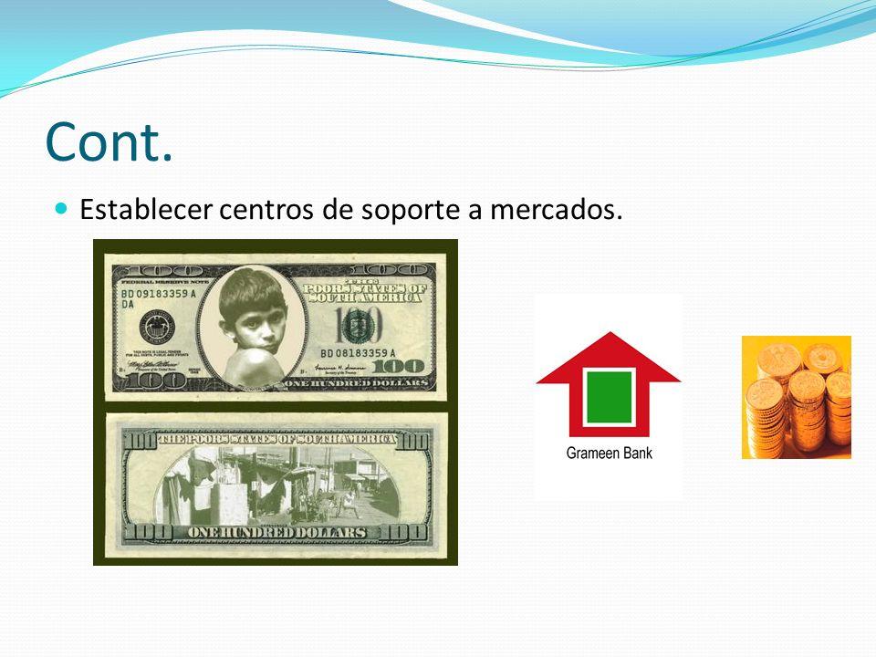 Cont. Establecer centros de soporte a mercados.
