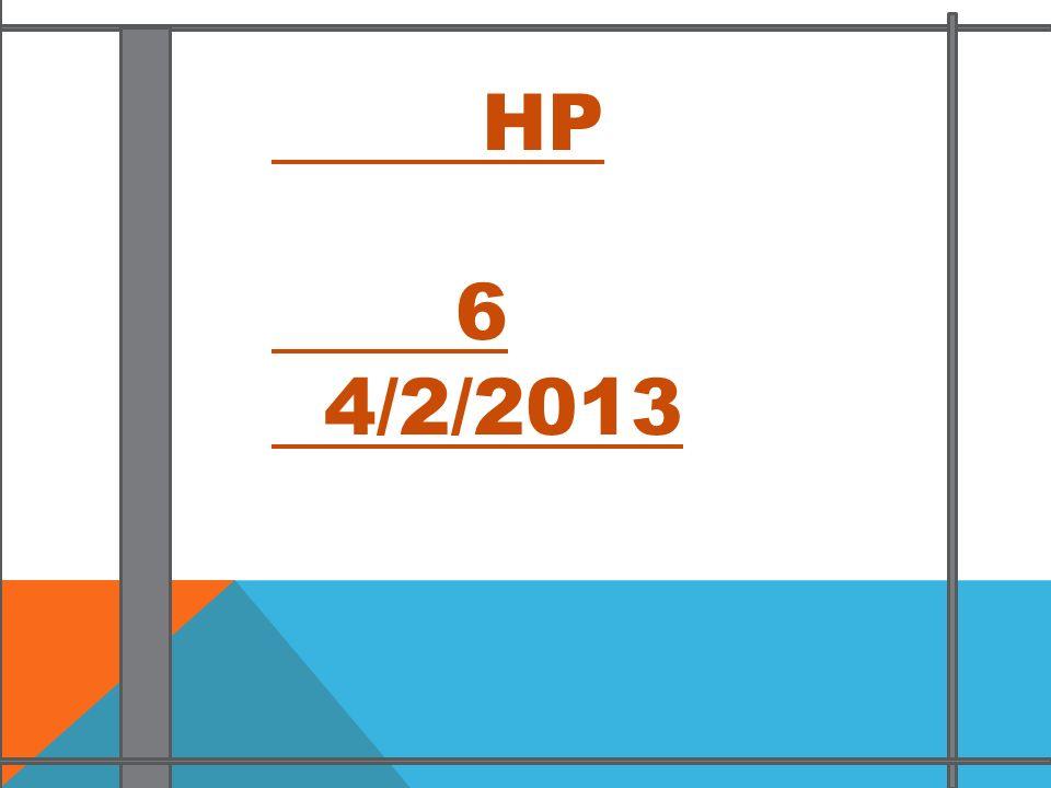 HP 6 4/2/2013