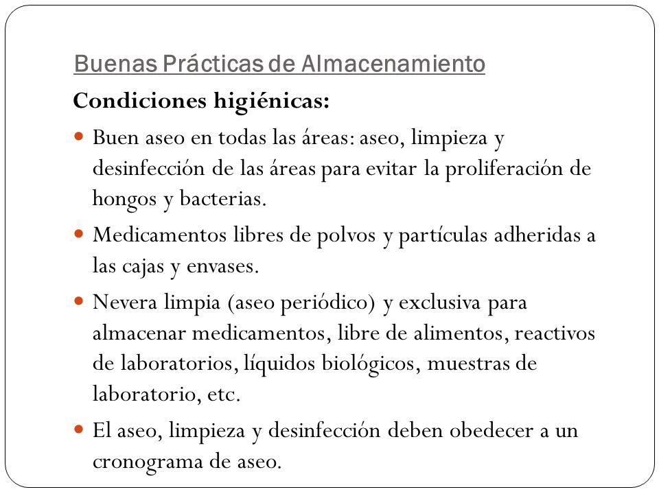 Buenas Prácticas de Almacenamiento Condiciones higiénicas: Buen aseo en todas las áreas: aseo, limpieza y desinfección de las áreas para evitar la pro