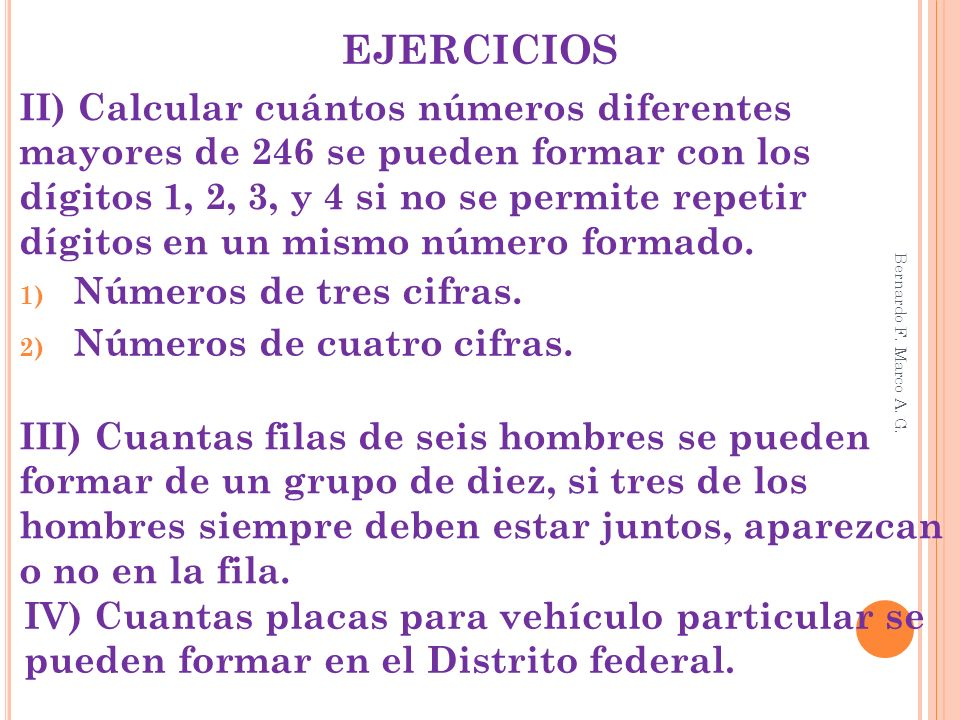EJERCICIOS II) Calcular cuántos números diferentes mayores de 246 se pueden formar con los dígitos 1, 2, 3, y 4 si no se permite repetir dígitos en un