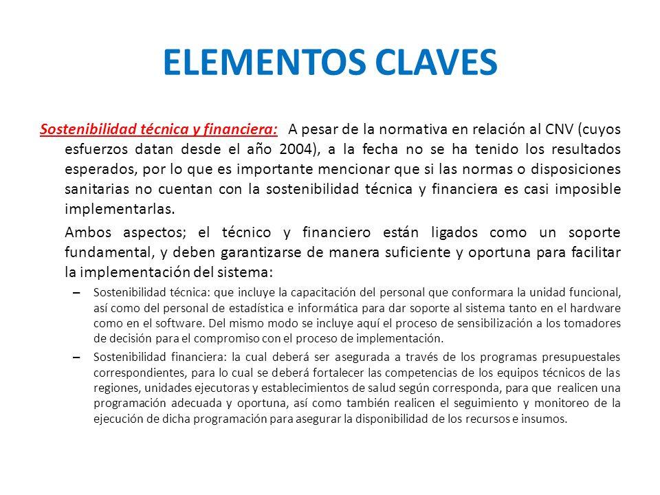 ELEMENTOS CLAVES Sostenibilidad técnica y financiera: A pesar de la normativa en relación al CNV (cuyos esfuerzos datan desde el año 2004), a la fecha