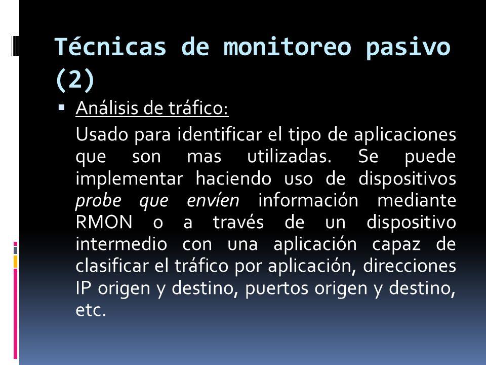 Técnicas de monitoreo pasivo (3) Flujo: Usado para identificar el tipo de tráfico utilizado en la red.