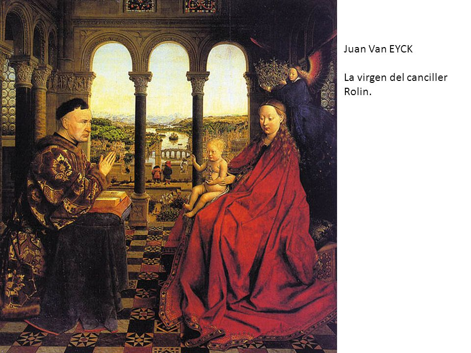 Juan Van EYCK La virgen del canciller Rolin.