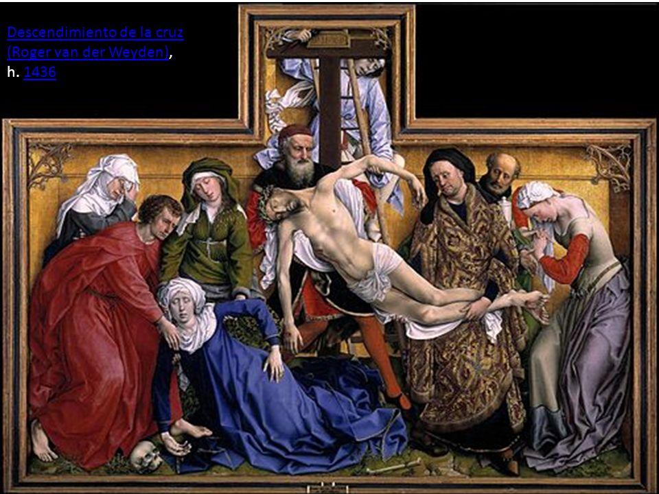 Descendimiento de la cruz (Roger van der Weyden)Descendimiento de la cruz (Roger van der Weyden), h. 14361436