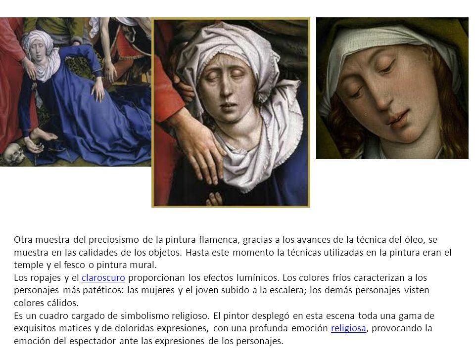 Otra muestra del preciosismo de la pintura flamenca, gracias a los avances de la técnica del óleo, se muestra en las calidades de los objetos. Hasta e