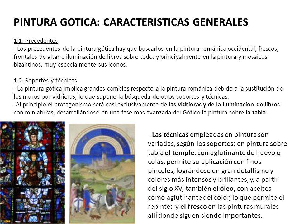 PINTURA GOTICA: CARACTERISTICAS GENERALES 1.1. Precedentes - Los precedentes de la pintura gótica hay que buscarlos en la pintura románica occidental,