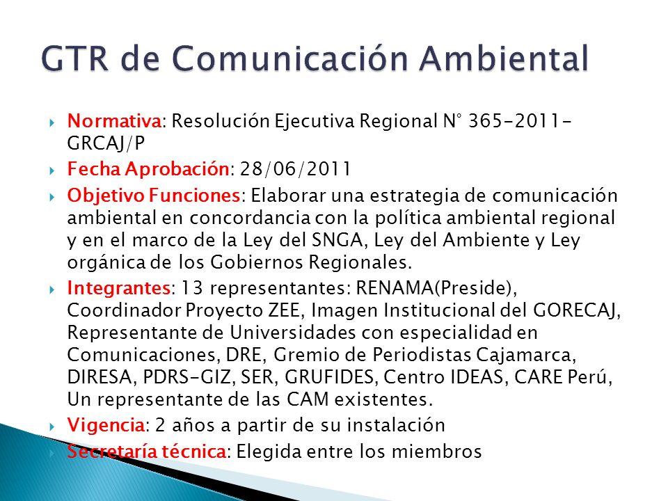 Normativa: Resolución Ejecutiva Regional N° 365-2011- GRCAJ/P Fecha Aprobación: 28/06/2011 Objetivo Funciones: Elaborar una estrategia de comunicación ambiental en concordancia con la política ambiental regional y en el marco de la Ley del SNGA, Ley del Ambiente y Ley orgánica de los Gobiernos Regionales.