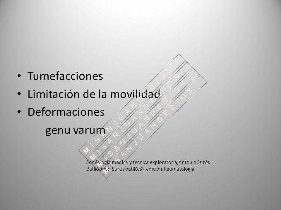 Tumefacciones Limitación de la movilidad Deformaciones genu varum Semiología médica y técnica exploratoria;Antonio Surós Batlló,Juan Surós batlló,8ª.e