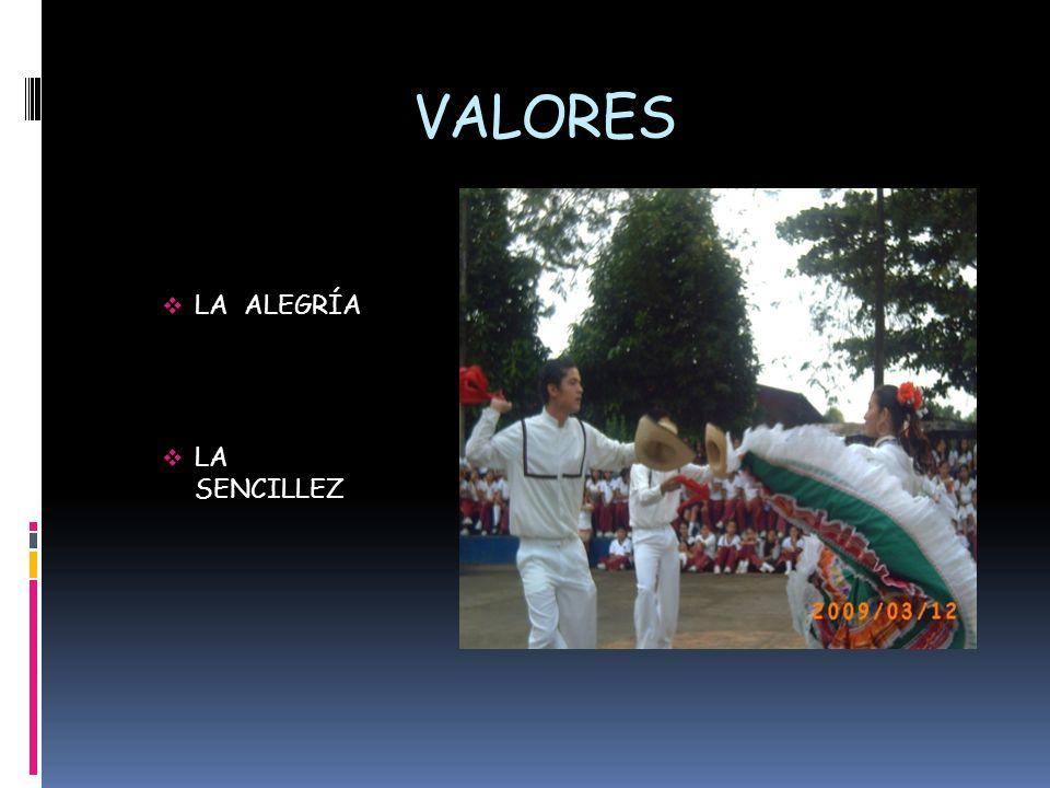 VALORES LA ALEGRÍA LA SENCILLEZ