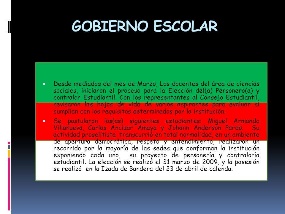 GOBIERNO ESCOLAR Desde mediados del mes de Marzo, Los docentes del área de ciencias sociales, iniciaron el proceso para la Elección del(a) Personero(a