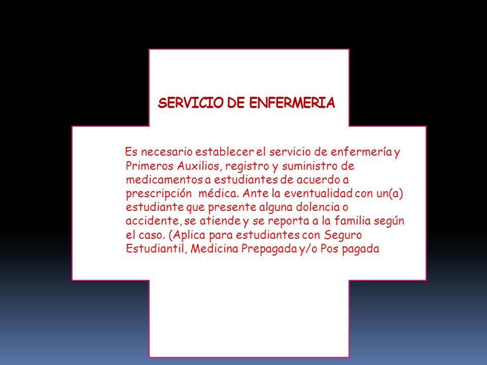 Es necesario establecer el servicio de enfermería y Primeros Auxilios, registro y suministro de medicamentos a estudiantes de acuerdo a prescripción m
