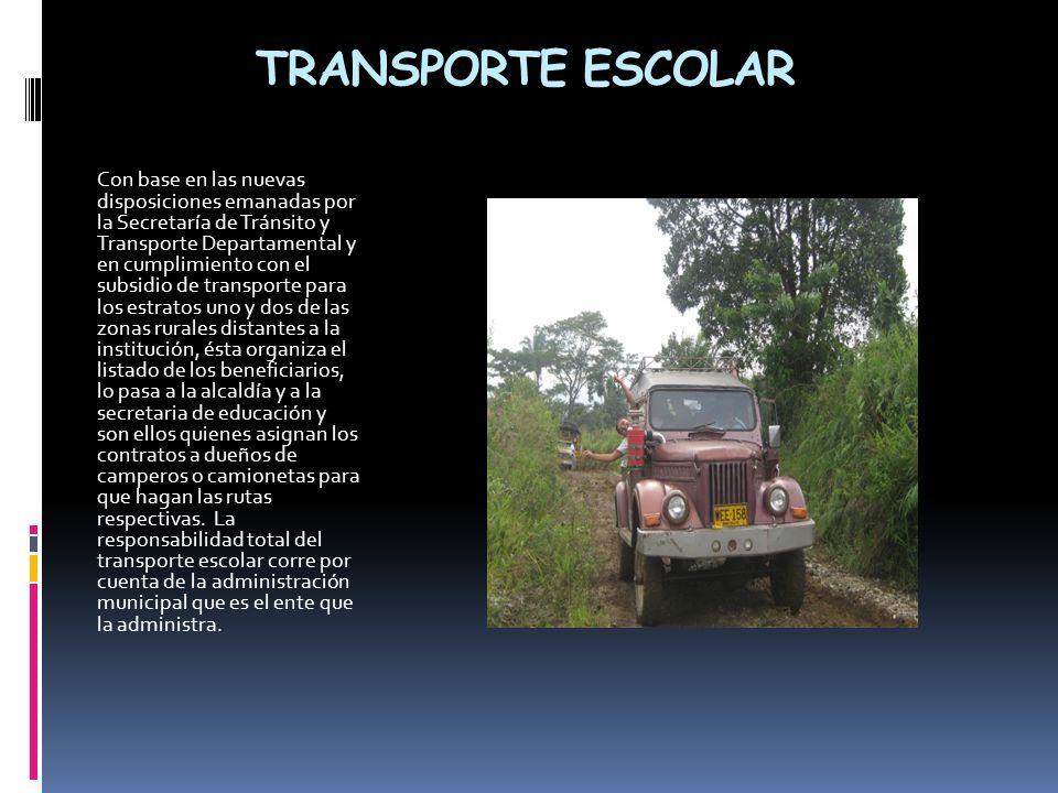 TRANSPORTE ESCOLAR Con base en las nuevas disposiciones emanadas por la Secretaría de Tránsito y Transporte Departamental y en cumplimiento con el sub