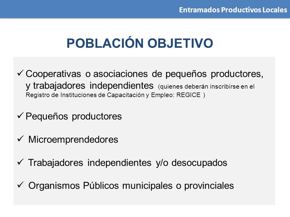 Entramados Productivos Locales Cooperativas o asociaciones de pequeños productores, y trabajadores independientes (quienes deberán inscribirse en el R