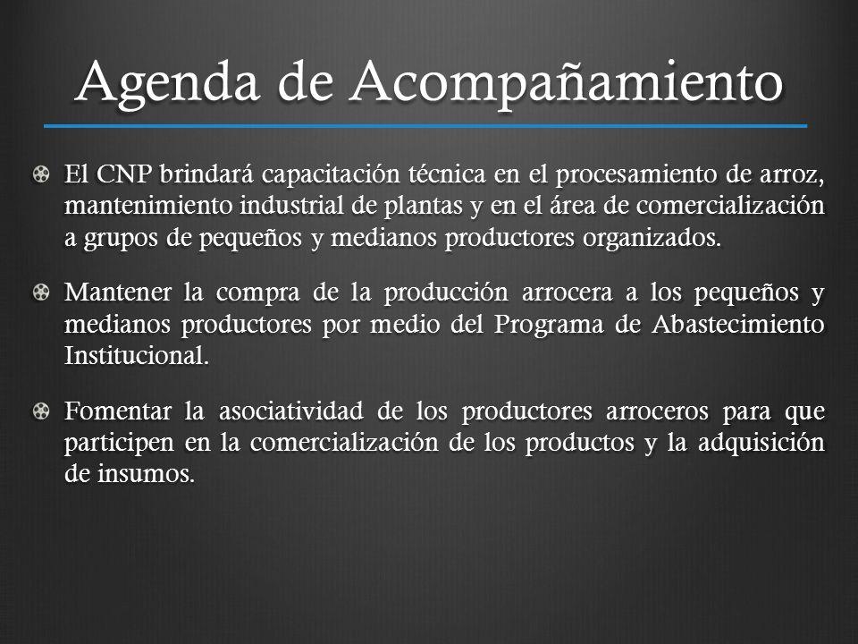 Agenda de Acompañamiento El CNP brindará capacitación técnica en el procesamiento de arroz, mantenimiento industrial de plantas y en el área de comerc