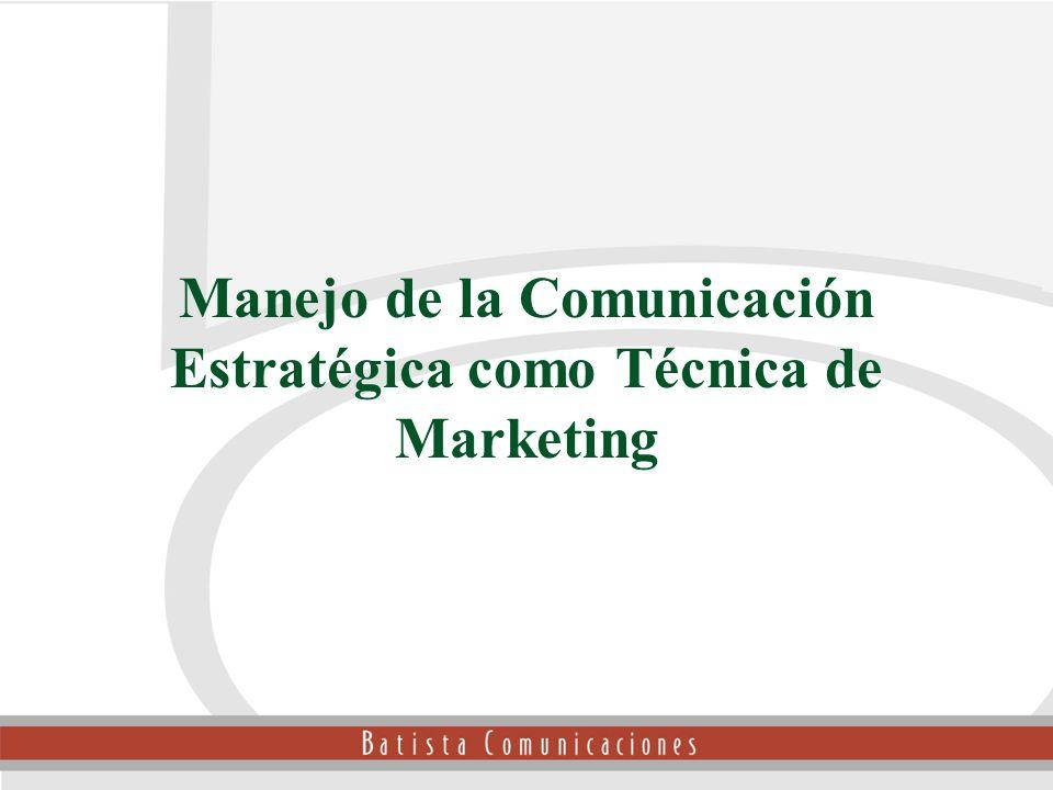 Manejo de la Comunicación Estratégica como Técnica de Marketing