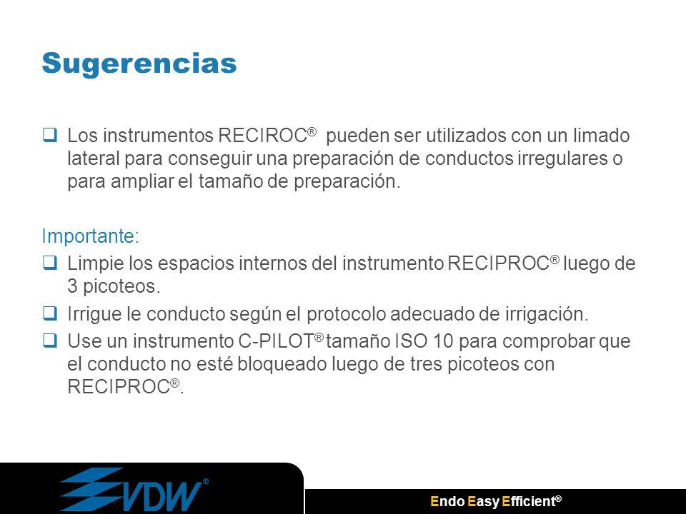 Endo Easy Efficient ® Sugerencias Los instrumentos RECIROC ® pueden ser utilizados con un limado lateral para conseguir una preparación de conductos i