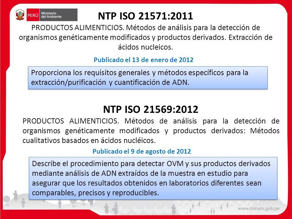 NTP ISO 21569:2012 PRODUCTOS ALIMENTICIOS. Métodos de análisis para la detección de organismos genéticamente modificados y productos derivados: Método