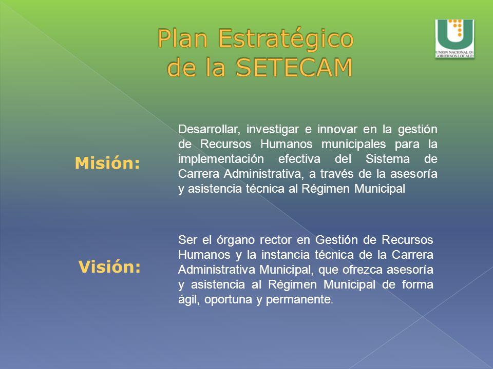 Misión: Ser el órgano rector en Gestión de Recursos Humanos y la instancia técnica de la Carrera Administrativa Municipal, que ofrezca asesoría y asis