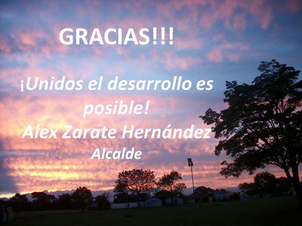 GRACIAS!!! ¡ Unidos el desarrollo es posible! Alex Zarate Hernández Alcalde