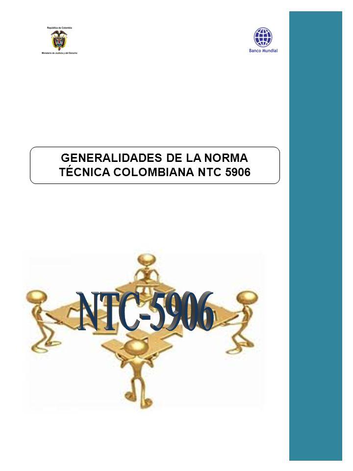 GENERALIDADES DE LA NORMA TÉCNICA COLOMBIANA NTC 5906