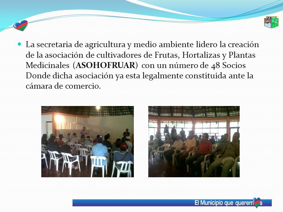 La secretaria de agricultura y medio ambiente lidero la creación de la asociación de cultivadores de Frutas, Hortalizas y Plantas Medicinales (ASOHOFR