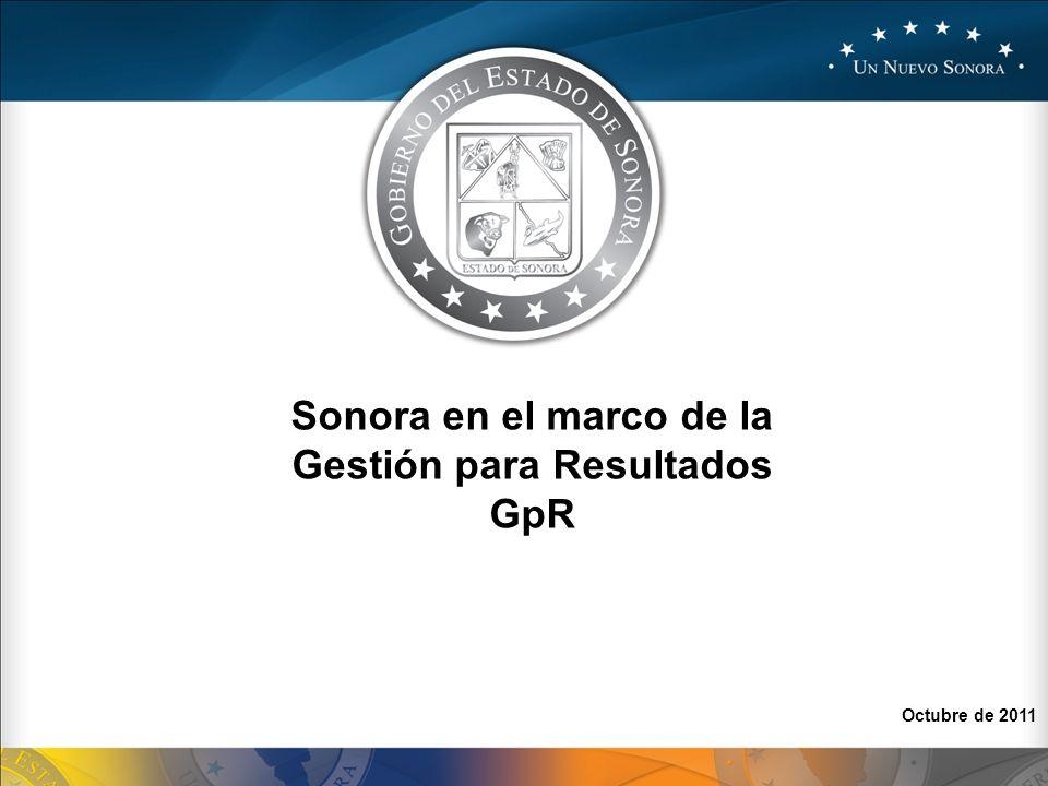 Octubre de 2011 Sonora en el marco de la Gestión para Resultados GpR
