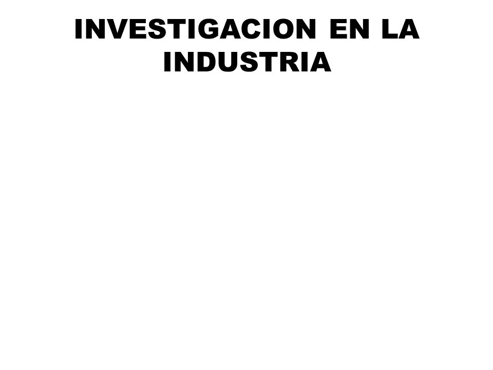 INVESTIGACION EN LA INDUSTRIA
