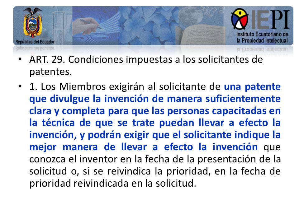 ART. 29. Condiciones impuestas a los solicitantes de patentes.