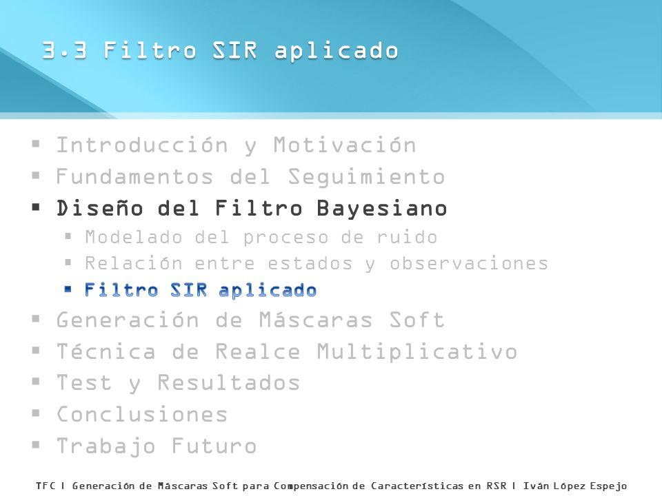3.3 Filtro SIR aplicado TFC | Generación de Máscaras Soft para Compensación de Características en RSR | Iván López Espejo