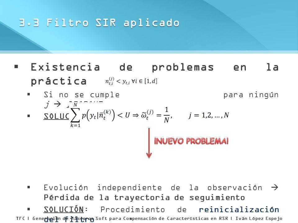 Existencia de problemas en la práctica Si no se cumple para ningún j DROPOUT SOLUCIÓN: Evolución independiente de la observación Pérdida de la trayect