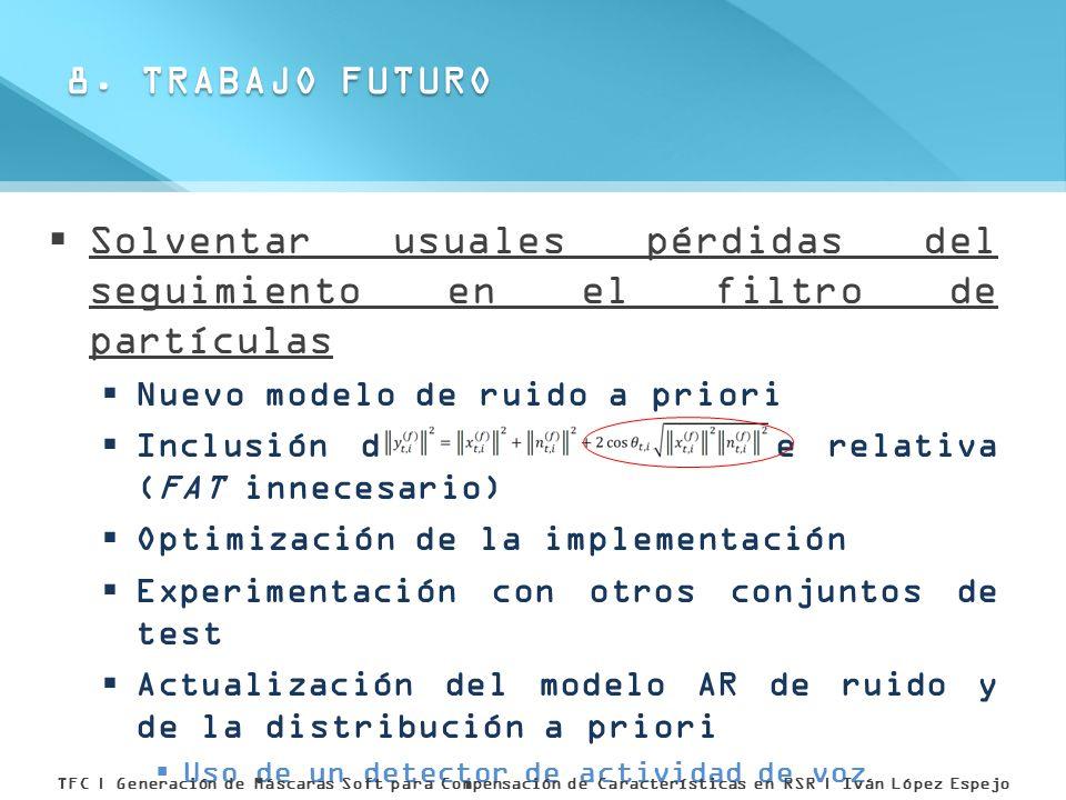 Solventar usuales pérdidas del seguimiento en el filtro de partículas Nuevo modelo de ruido a priori Inclusión del término de fase relativa (FAT innec