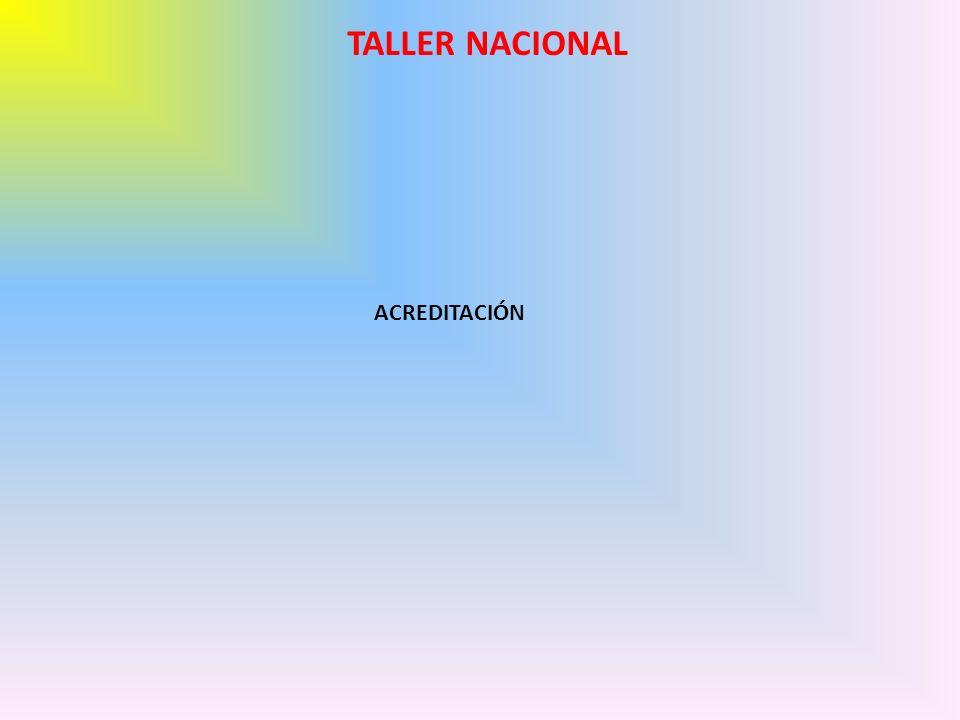 ACREDITACIÓN TALLER NACIONAL