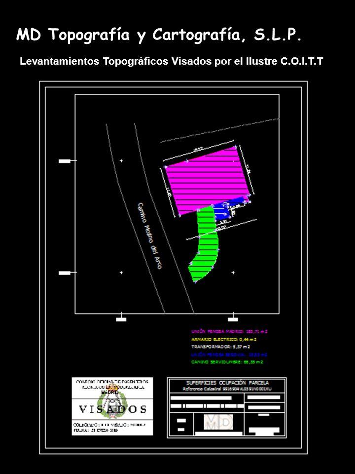 MD Topografía y Cartografía, S.L.P. Levantamientos Topográficos Visados por el Ilustre C.O.I.T.T