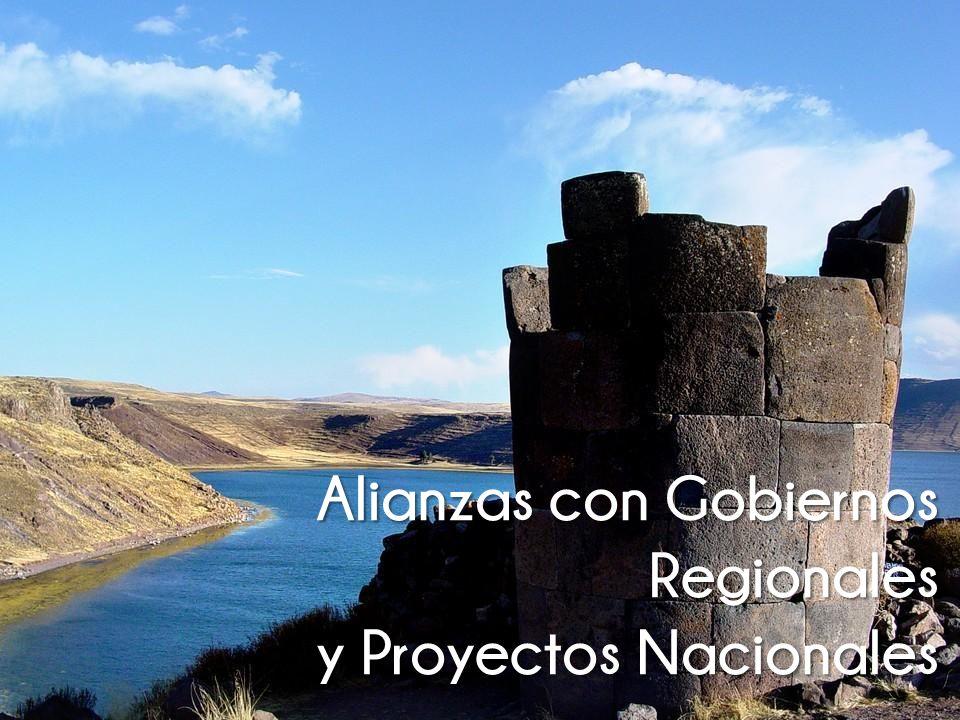 Alianzas con Gobiernos Regionales y Proyectos Nacionales