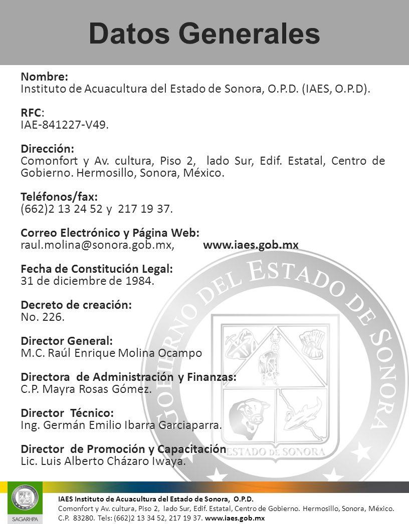 Nombre: Instituto de Acuacultura del Estado de Sonora, O.P.D. (IAES, O.P.D). RFC: IAE-841227-V49. Dirección: Comonfort y Av. cultura, Piso 2, lado Sur
