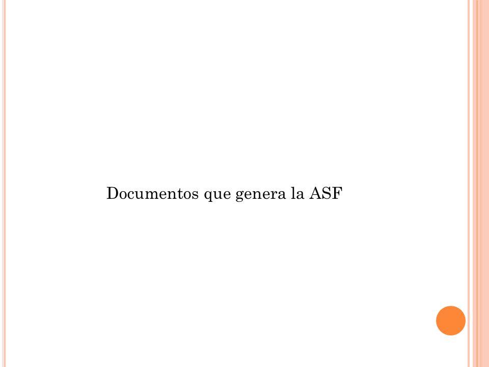 Documentos que genera la ASF