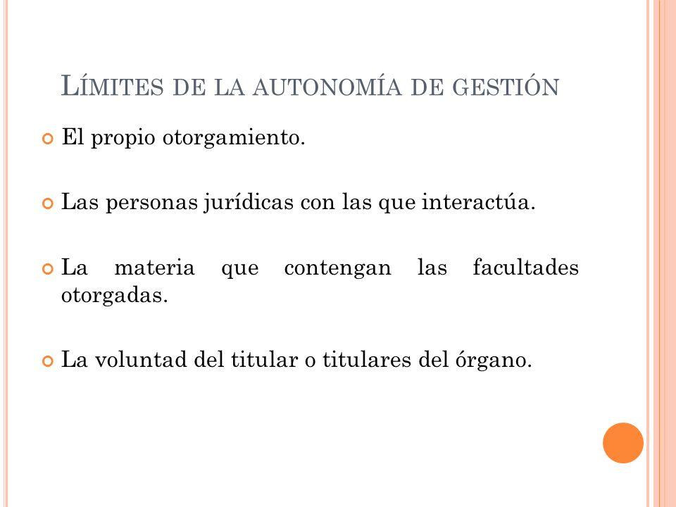 L ÍMITES DE LA AUTONOMÍA DE GESTIÓN El propio otorgamiento.