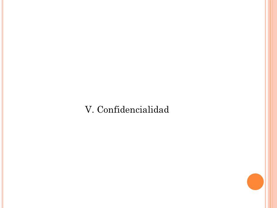 V. Confidencialidad