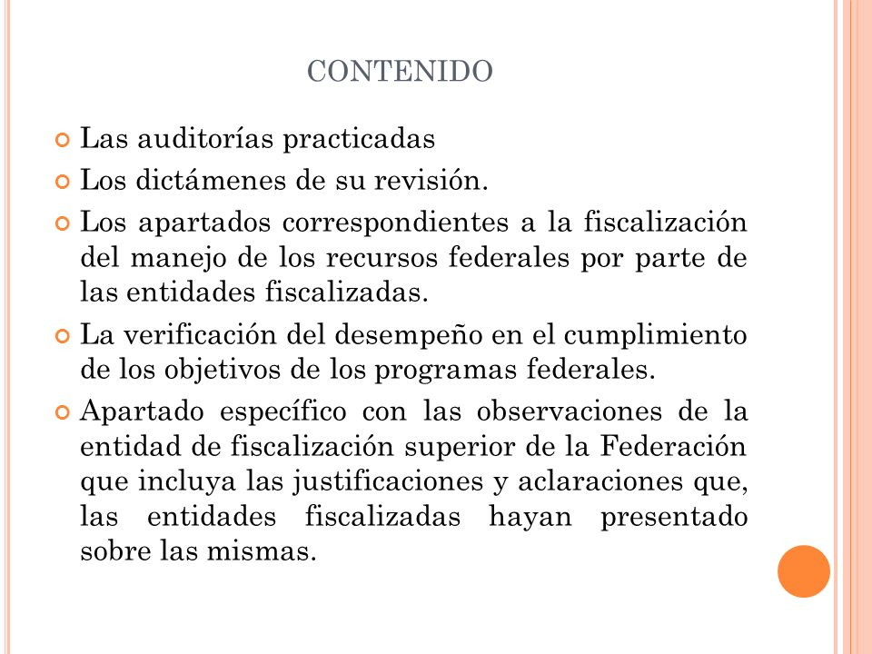 CONTENIDO Las auditorías practicadas Los dictámenes de su revisión.