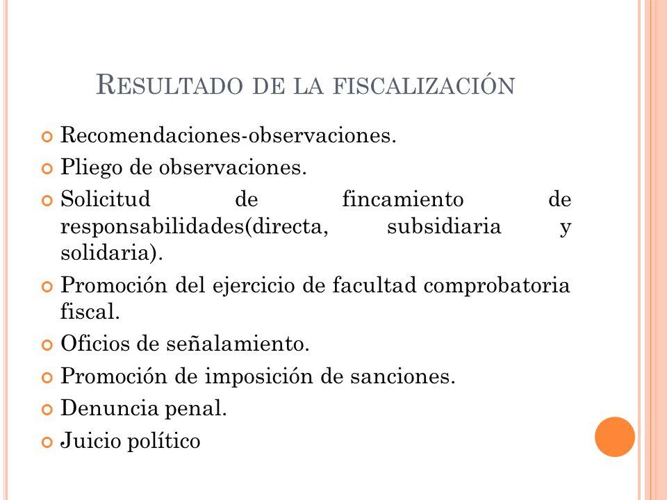R ESULTADO DE LA FISCALIZACIÓN Recomendaciones-observaciones.